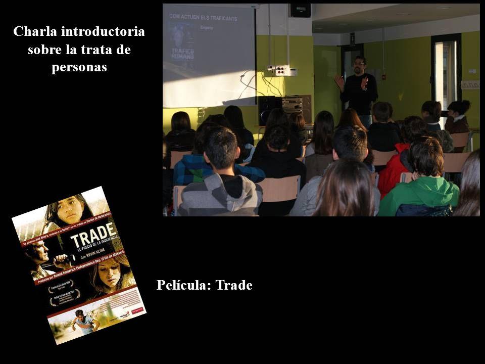 Charla introductoria sobre la trata de personas Película: Trade