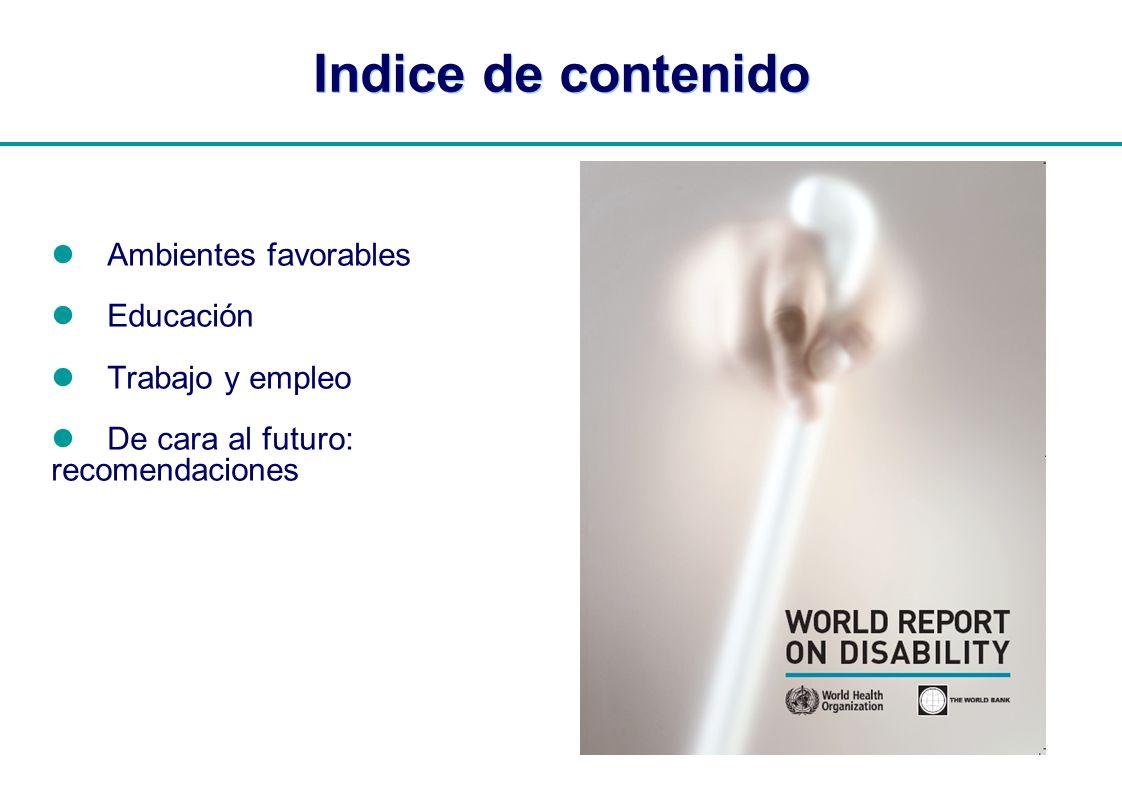 | Indice de contenido Ambientes favorables Educación Trabajo y empleo De cara al futuro: recomendaciones