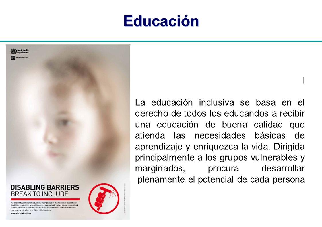 | Educación l La educación inclusiva se basa en el derecho de todos los educandos a recibir una educación de buena calidad que atienda las necesidades