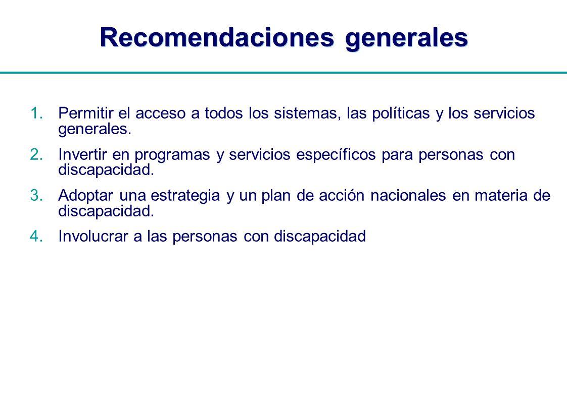 | Recomendaciones generales 1.Permitir el acceso a todos los sistemas, las políticas y los servicios generales. Invertir en programas y servicios espe