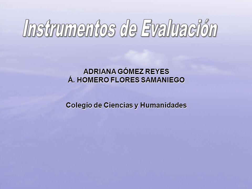 ADRIANA GÓMEZ REYES Á. HOMERO FLORES SAMANIEGO Colegio de Ciencias y Humanidades