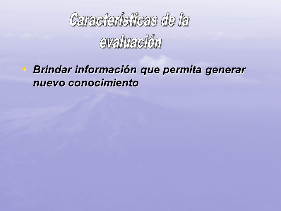 Brindar información que permita generar nuevo conocimiento Brindar información que permita generar nuevo conocimiento