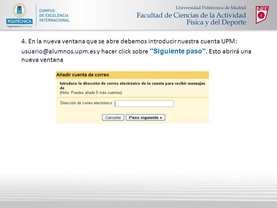 4. En la nueva ventana que se abre debemos introducir nuestra cuenta UPM: usuario@alumnos.upm.es y hacer click sobre ''Siguiente paso''. Esto abrirá u