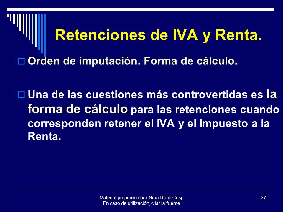 Material preparado por Nora Ruoti Cosp En caso de utilización, citar la fuente 37 Retenciones de IVA y Renta.