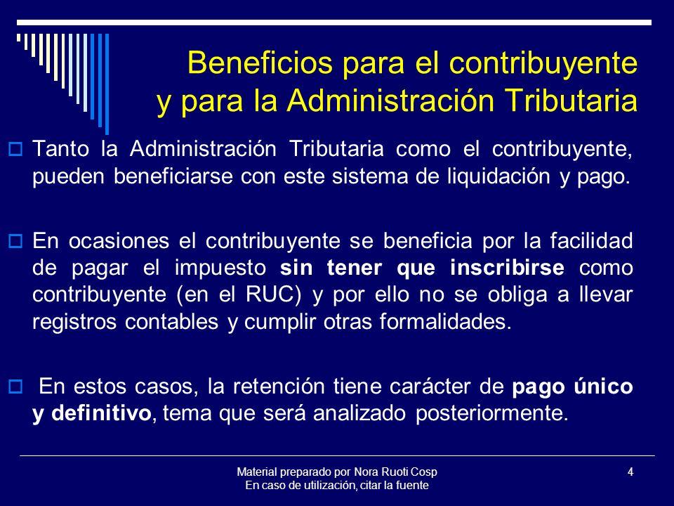 Material preparado por Nora Ruoti Cosp En caso de utilización, citar la fuente 4 Beneficios para el contribuyente y para la Administración Tributaria Tanto la Administración Tributaria como el contribuyente, pueden beneficiarse con este sistema de liquidación y pago.