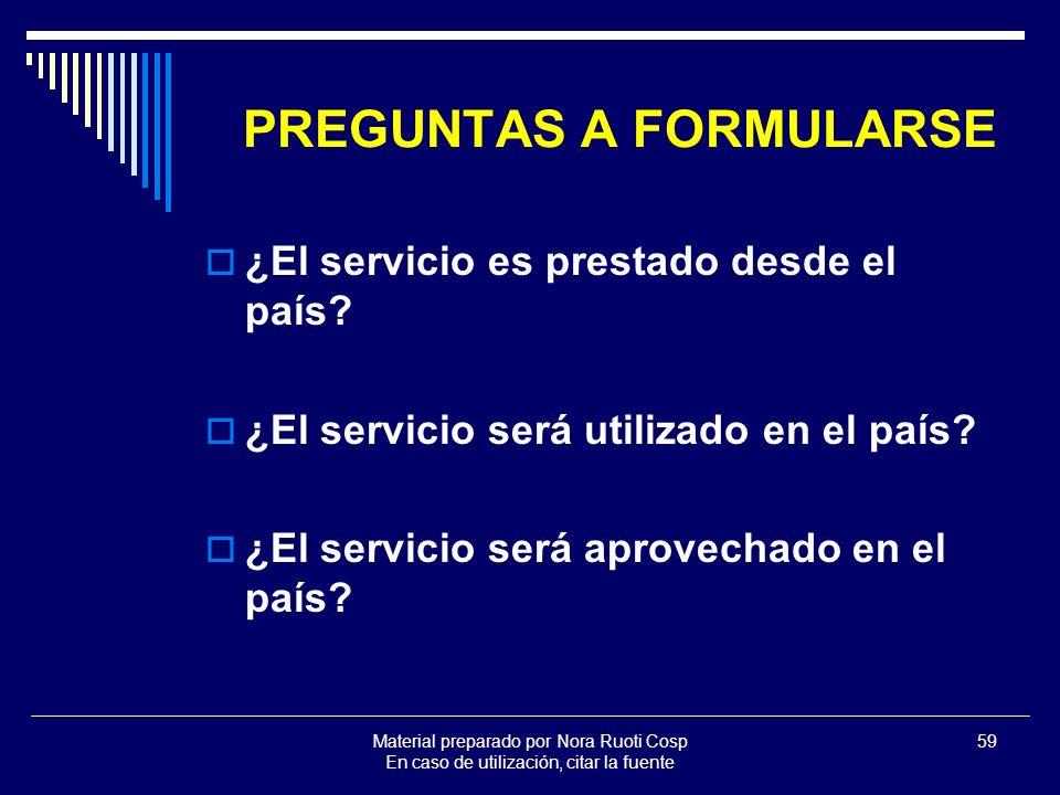 Material preparado por Nora Ruoti Cosp En caso de utilización, citar la fuente 59 PREGUNTAS A FORMULARSE ¿El servicio es prestado desde el país.
