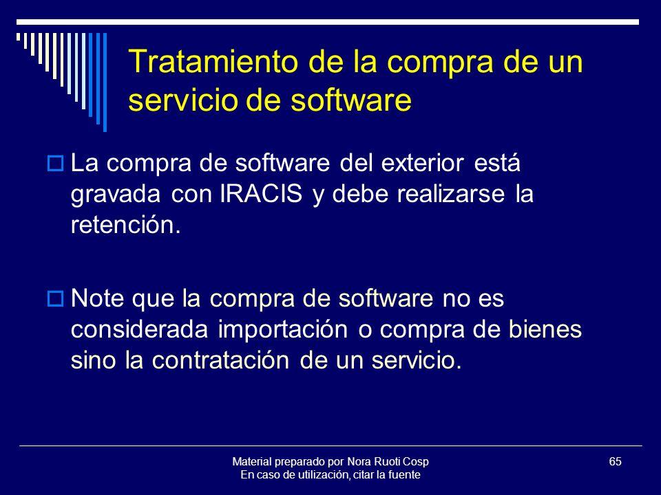 Material preparado por Nora Ruoti Cosp En caso de utilización, citar la fuente 65 Tratamiento de la compra de un servicio de software La compra de software del exterior está gravada con IRACIS y debe realizarse la retención.