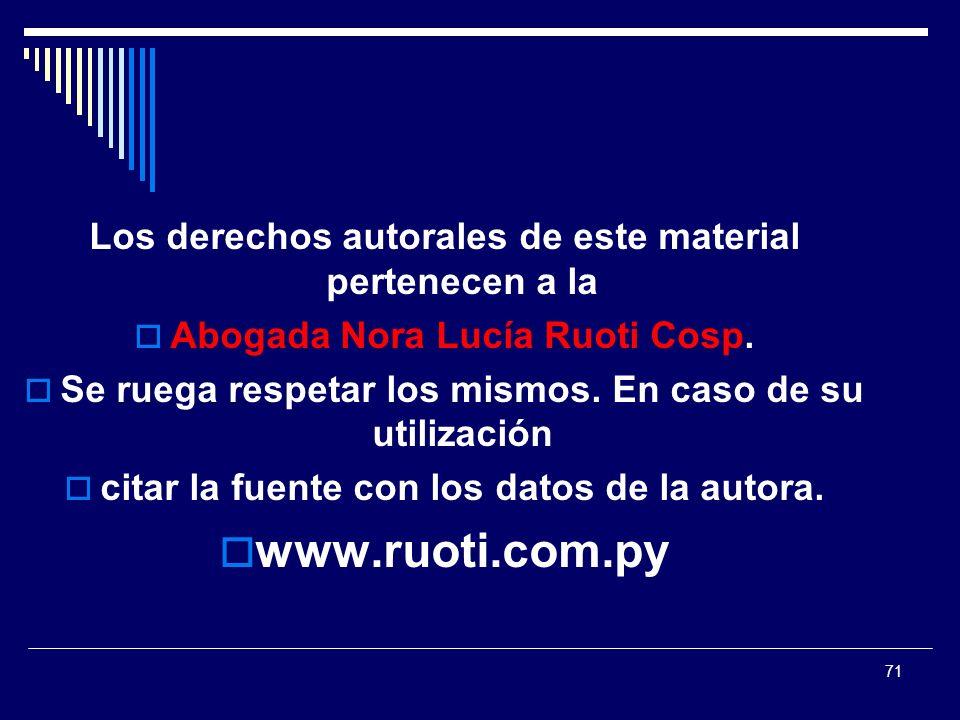 71 Los derechos autorales de este material pertenecen a la Abogada Nora Lucía Ruoti Cosp.