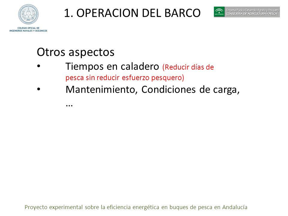 Proyecto experimental sobre la eficiencia energética en buques de pesca en Andalucía 1. OPERACION DEL BARCO Otros aspectos Tiempos en caladero (Reduci
