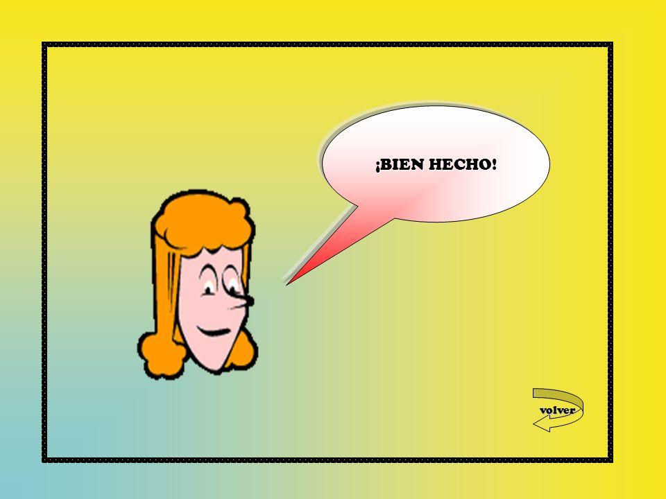 volver ¡BIEN HECHO!
