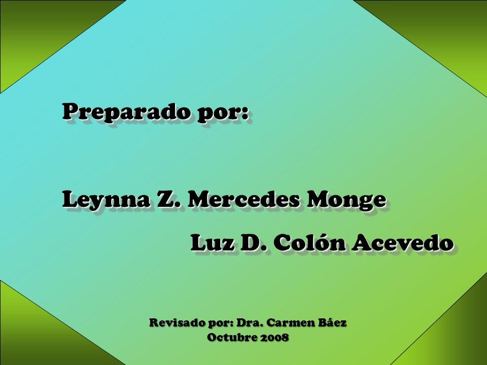 Preparado por: Leynna Z. Mercedes Monge Luz D. Colón Acevedo Luz D. Colón Acevedo Preparado por: Leynna Z. Mercedes Monge Luz D. Colón Acevedo Revisad