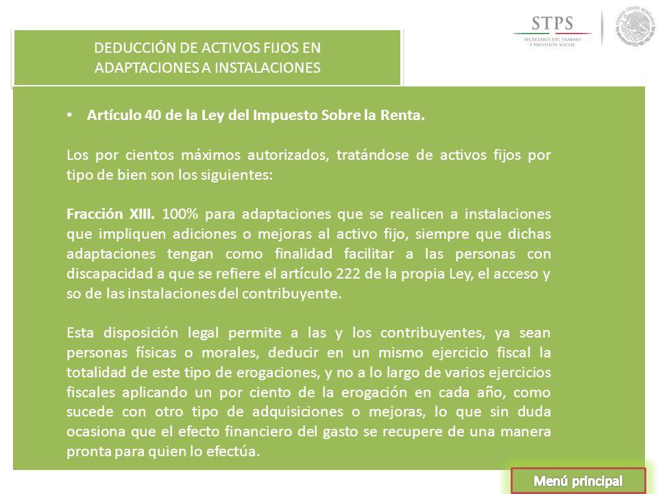 DEDUCCIÓN DE ACTIVOS FIJOS EN ADAPTACIONES A INSTALACIONES DEDUCCIÓN DE ACTIVOS FIJOS EN ADAPTACIONES A INSTALACIONES Artículo 40 de la Ley del Impues