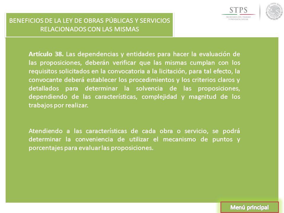 BENEFICIOS DE LA LEY DE OBRAS PÚBLICAS Y SERVICIOS RELACIONADOS CON LAS MISMAS Artículo 38. Las dependencias y entidades para hacer la evaluación de l