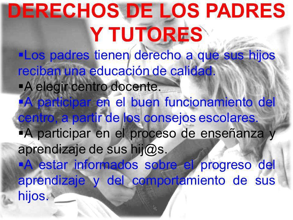 DERECHOS DE LOS PADRES Y TUTORES A ser informados de la falta de asistencias de sus hijos al centro escolar.