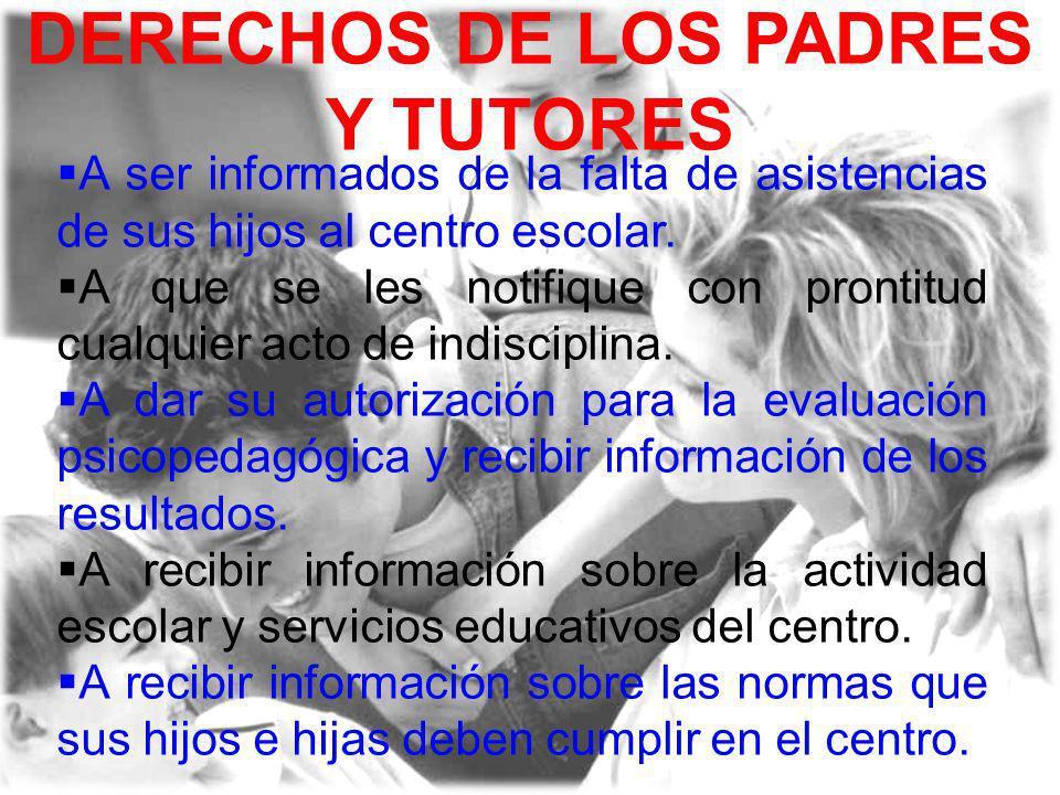 DERECHOS DE LOS PADRES Y TUTORES A entrevistarse con el tutor o cualquier profesor.