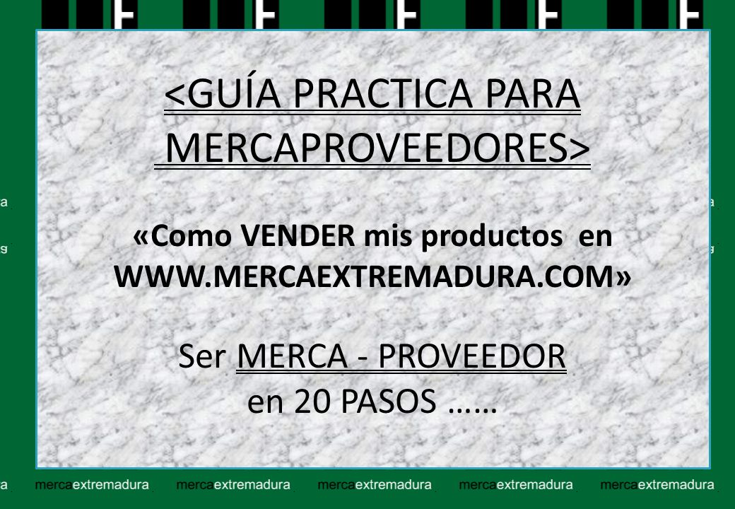 TUTORIAL PARA CONVERTIRSE EN MERCAPROVEEDOR * PASO 16: DENTRO DE: MI CUENTA DE MERCA PROVEEDOR.