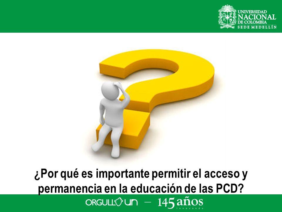 ¿Por qué es importante permitir el acceso y permanencia en la educación de las PCD?