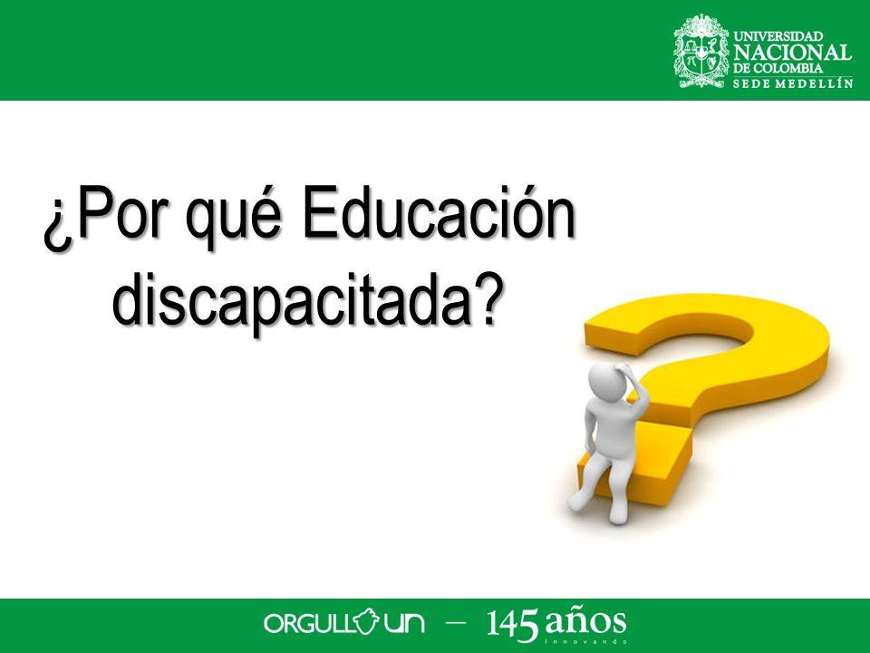 ¿Por qué Educación discapacitada?
