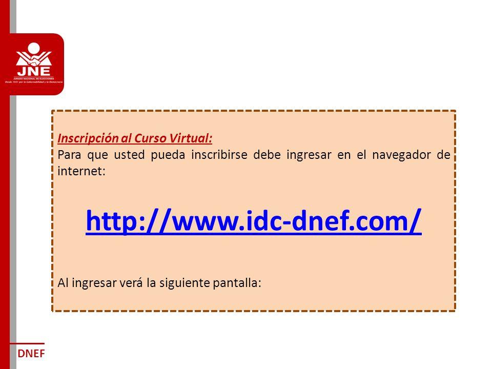 DNEF Inscripción al Curso Virtual: Para que usted pueda inscribirse debe ingresar en el navegador de internet: http://www.idc-dnef.com/ Al ingresar verá la siguiente pantalla: