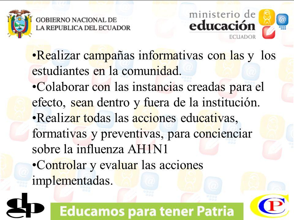 Realizar campañas informativas con las y los estudiantes en la comunidad. Colaborar con las instancias creadas para el efecto, sean dentro y fuera de