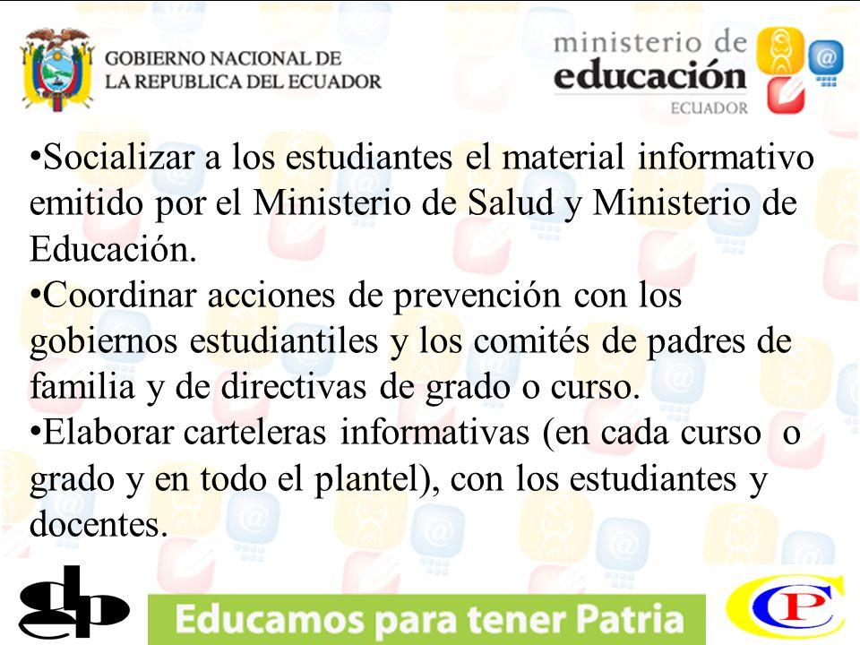 Socializar a los estudiantes el material informativo emitido por el Ministerio de Salud y Ministerio de Educación. Coordinar acciones de prevención co