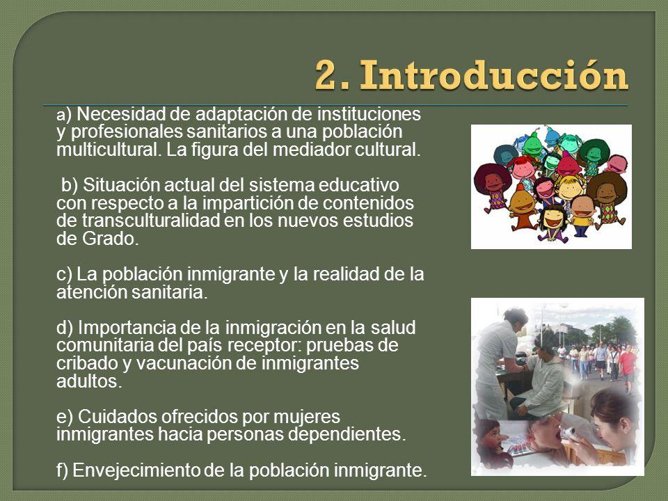 a ) Necesidad de adaptación de instituciones y profesionales sanitarios a una población multicultural.