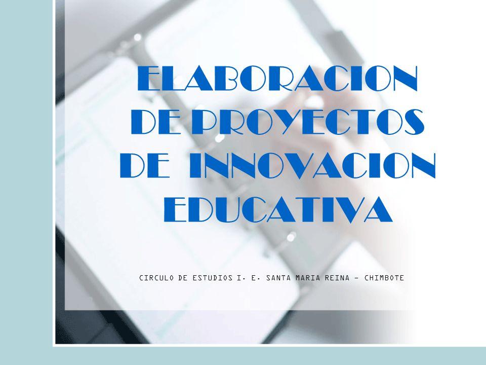 ELABORACION DE PROYECTOS DE INNOVACION EDUCATIVA CIRCULO DE ESTUDIOS I.
