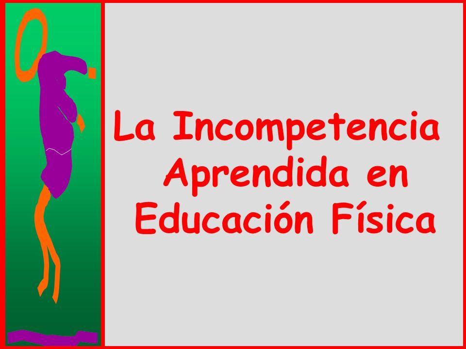 La Incompetencia Aprendida en Educación Física