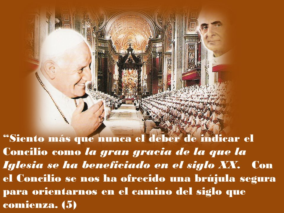 Siento más que nunca el deber de indicar el Concilio como la gran gracia de la que la Iglesia se ha beneficiado en el siglo XX.