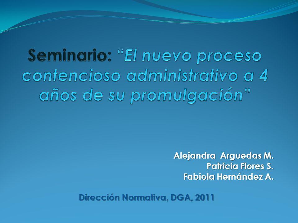 Alejandra Arguedas M. Patricia Flores S. Fabiola Hernández A. Dirección Normativa, DGA, 2011
