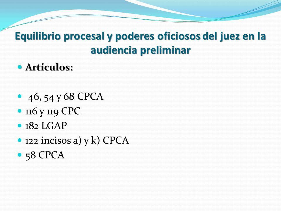 Equilibrio procesal y poderes oficiosos del juez en la audiencia preliminar Artículos: Artículos: 46, 54 y 68 CPCA 116 y 119 CPC 182 LGAP 122 incisos