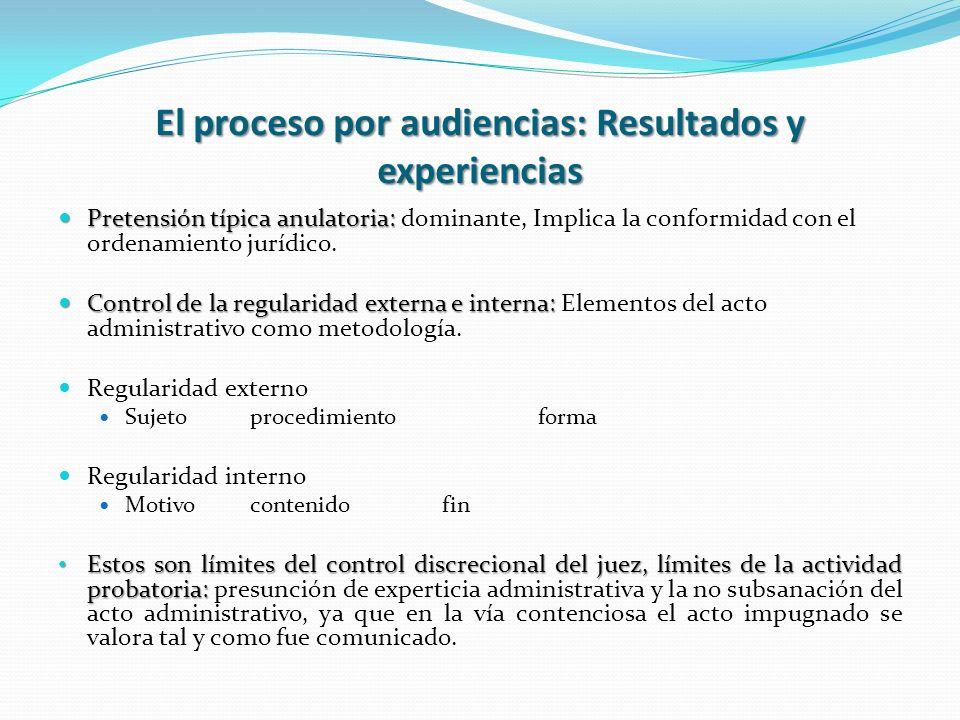 El proceso por audiencias: Resultados y experiencias Pretensión típica anulatoria: Pretensión típica anulatoria: dominante, Implica la conformidad con