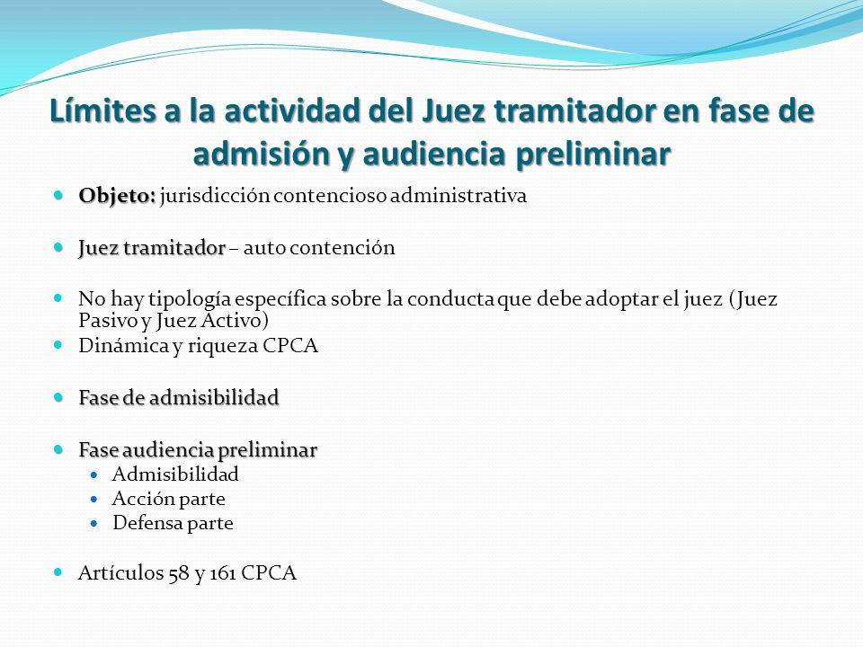 Límites a la actividad del Juez tramitador en fase de admisión y audiencia preliminar Objeto: Objeto: jurisdicción contencioso administrativa Juez tra