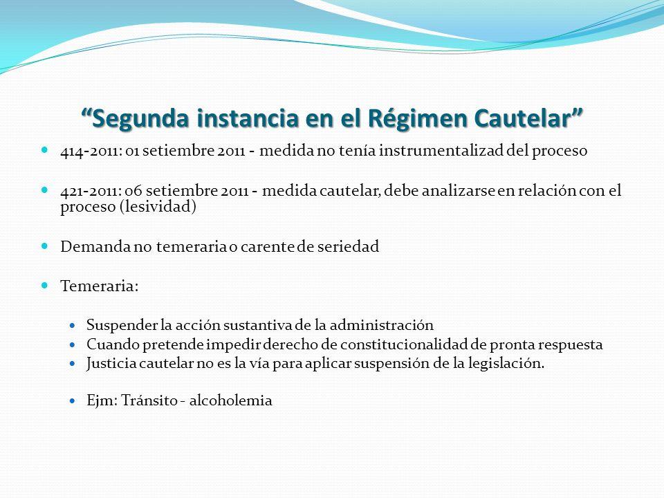 Segunda instancia en el Régimen Cautelar 414-2011: 01 setiembre 2011 - medida no tenía instrumentalizad del proceso 421-2011: 06 setiembre 2011 - medi