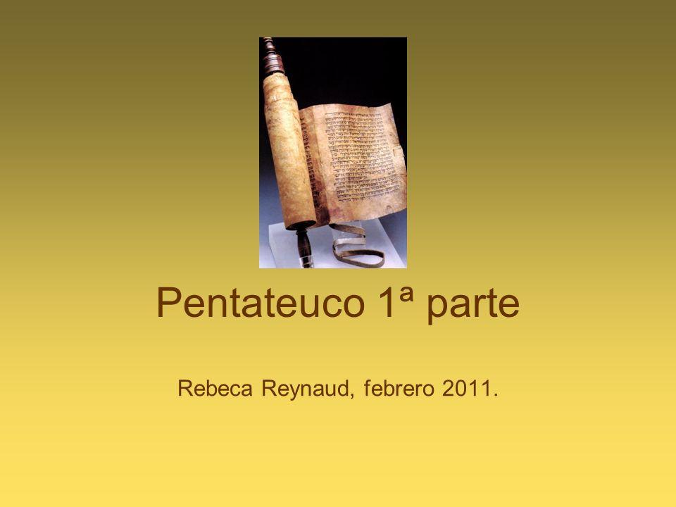 Pentateuco 1ª parte Rebeca Reynaud, febrero 2011.