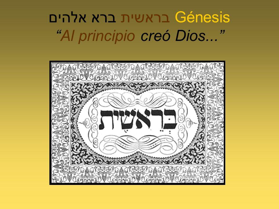 בראשית ברא אלהים GénesisAl principio creó Dios...