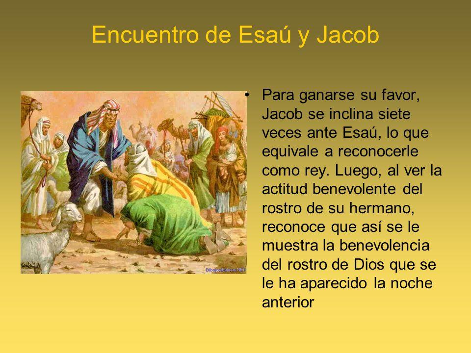 Encuentro de Esaú y Jacob Para ganarse su favor, Jacob se inclina siete veces ante Esaú, lo que equivale a reconocerle como rey. Luego, al ver la acti