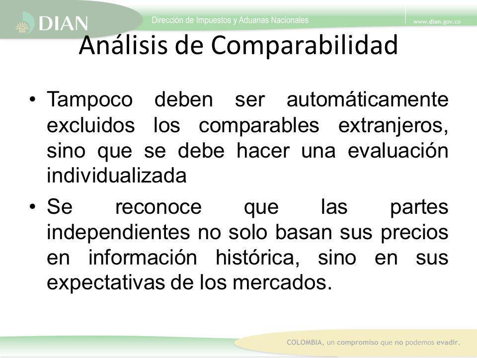 Análisis de Comparabilidad Tampoco deben ser automáticamente excluidos los comparables extranjeros, sino que se debe hacer una evaluación individualiz
