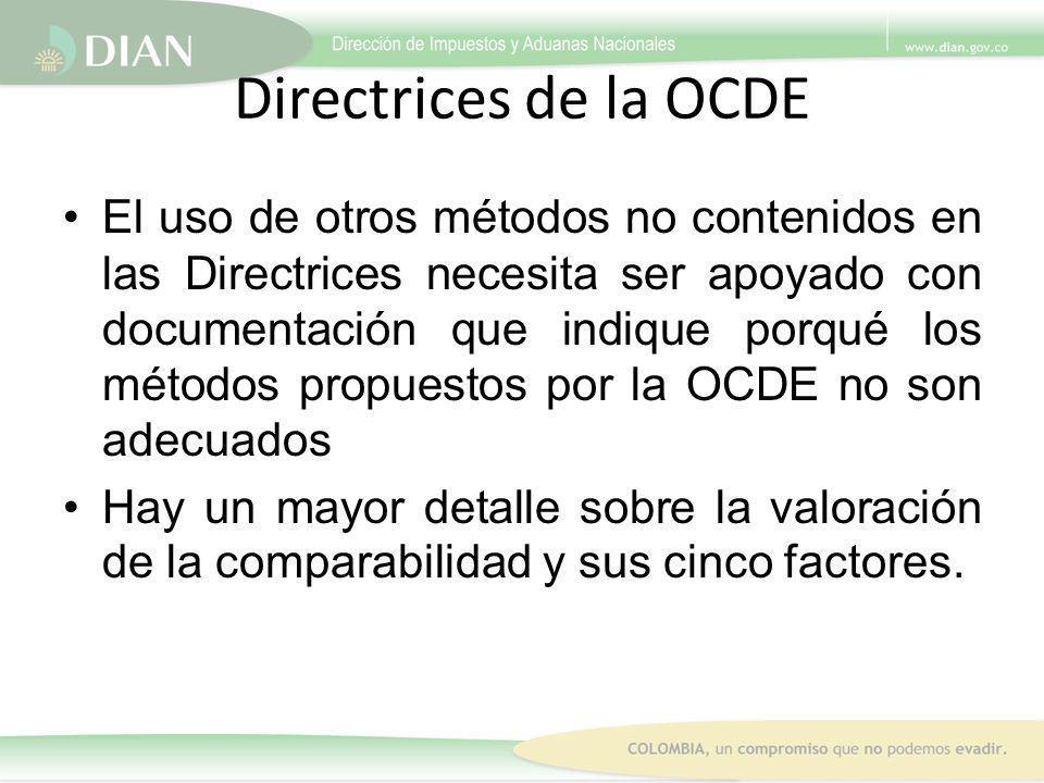 Directrices de la OCDE El uso de otros métodos no contenidos en las Directrices necesita ser apoyado con documentación que indique porqué los métodos