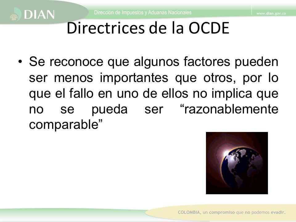 Directrices de la OCDE Se reconoce que algunos factores pueden ser menos importantes que otros, por lo que el fallo en uno de ellos no implica que no