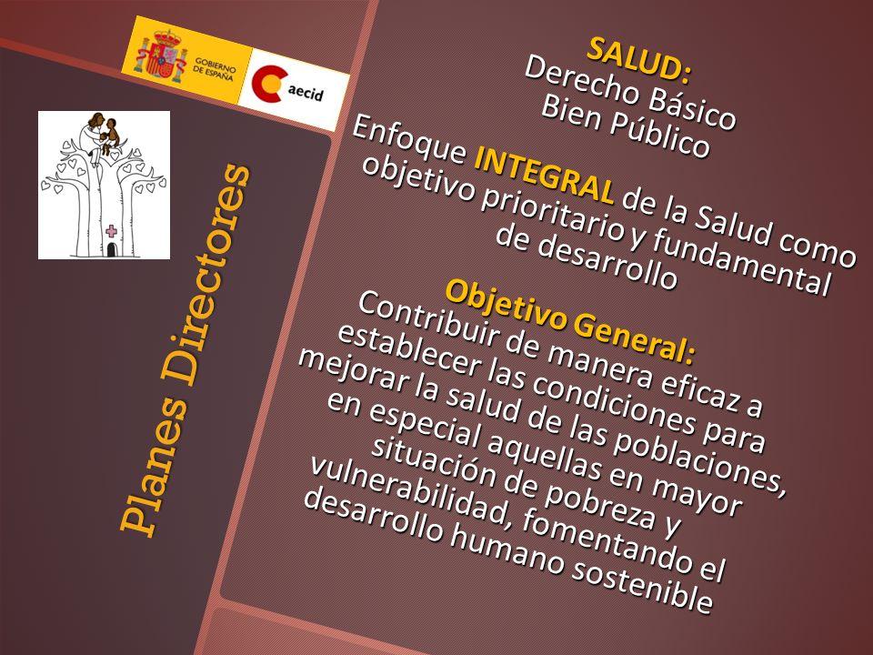 SALUD: Derecho Básico Bien Público Bien Público Enfoque INTEGRAL de la Salud como objetivo prioritario y fundamental de desarrollo Objetivo General: C