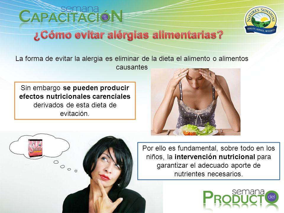 La forma de evitar la alergia es eliminar de la dieta el alimento o alimentos causantes Sin embargo se pueden producir efectos nutricionales carencial