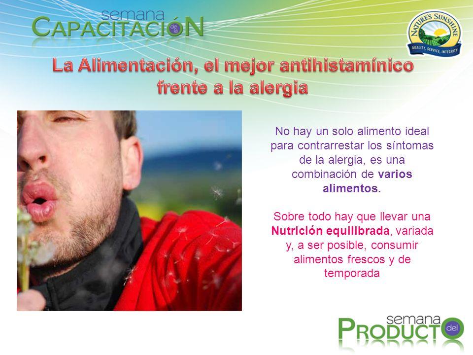 No hay un solo alimento ideal para contrarrestar los síntomas de la alergia, es una combinación de varios alimentos. Sobre todo hay que llevar una Nut