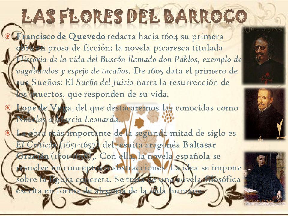 Francisco de Quevedo redacta hacia 1604 su primera obra en prosa de ficción: la novela picaresca titulada Historia de la vida del Buscón llamado don P