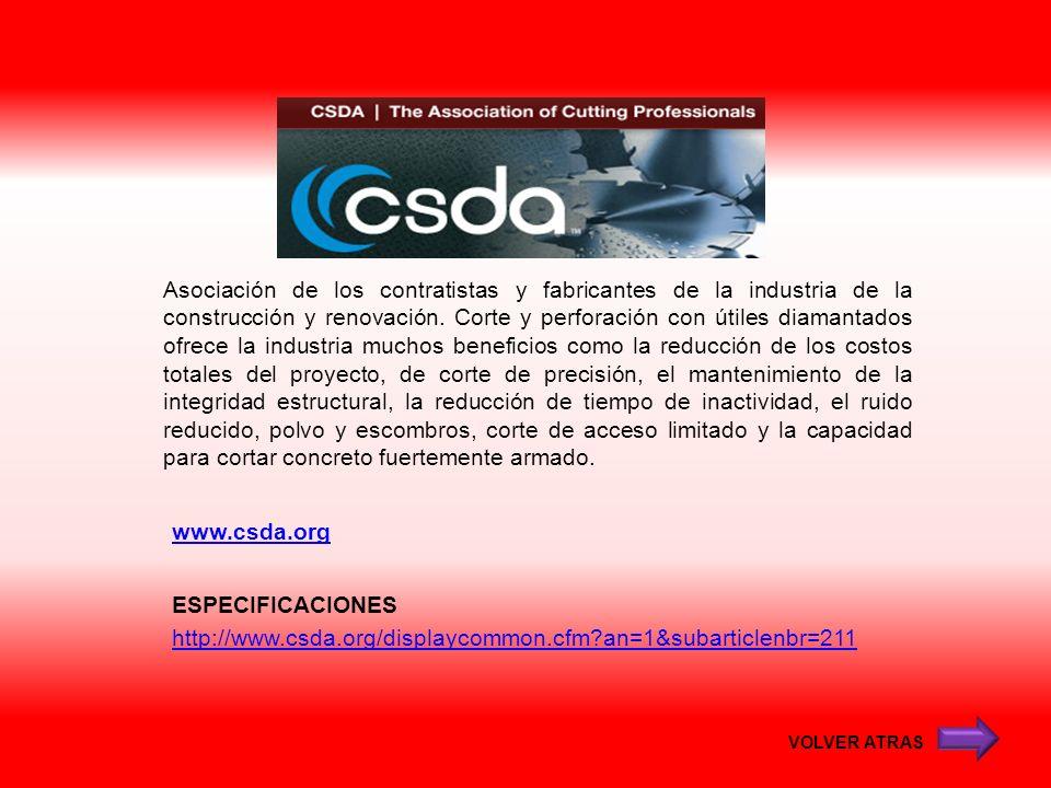 www.csda.org Asociación de los contratistas y fabricantes de la industria de la construcción y renovación. Corte y perforación con útiles diamantados