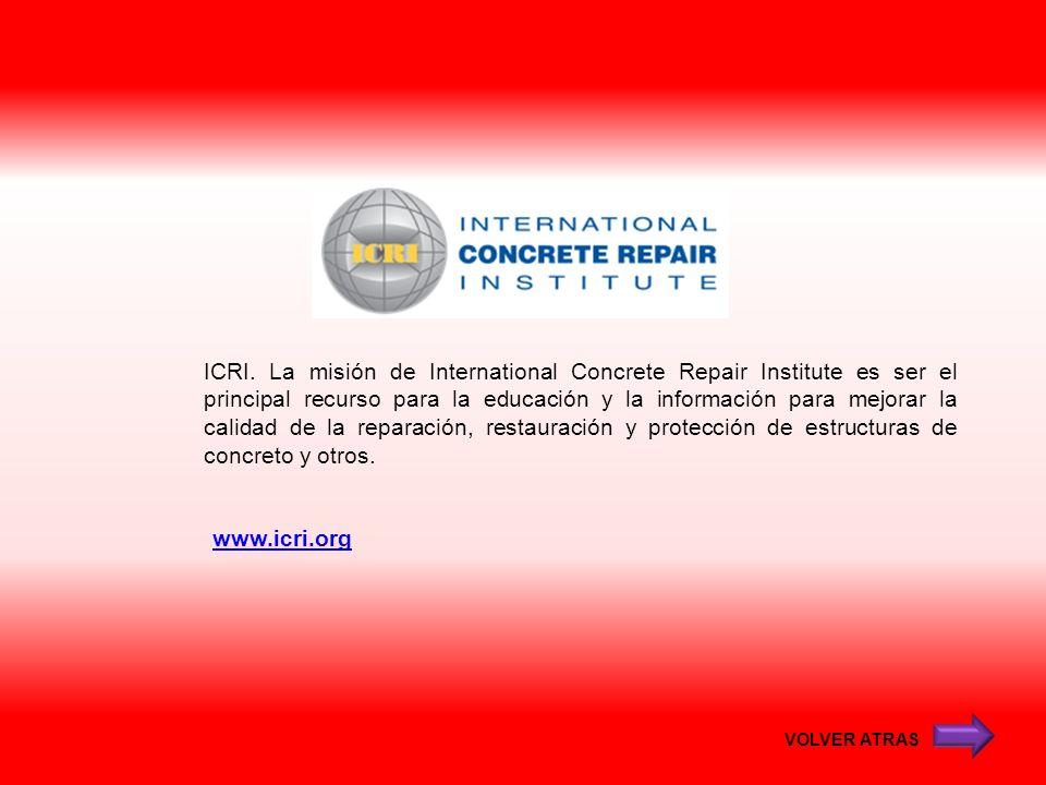 www.icri.org ICRI. La misión de International Concrete Repair Institute es ser el principal recurso para la educación y la información para mejorar la