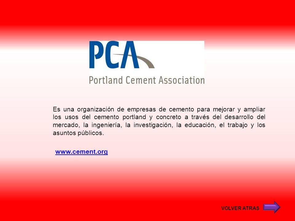 www.cement.org Es una organización de empresas de cemento para mejorar y ampliar los usos del cemento portland y concreto a través del desarrollo del