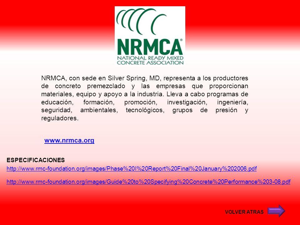 www.nrmca.org NRMCA, con sede en Silver Spring, MD, representa a los productores de concreto premezclado y las empresas que proporcionan materiales, e