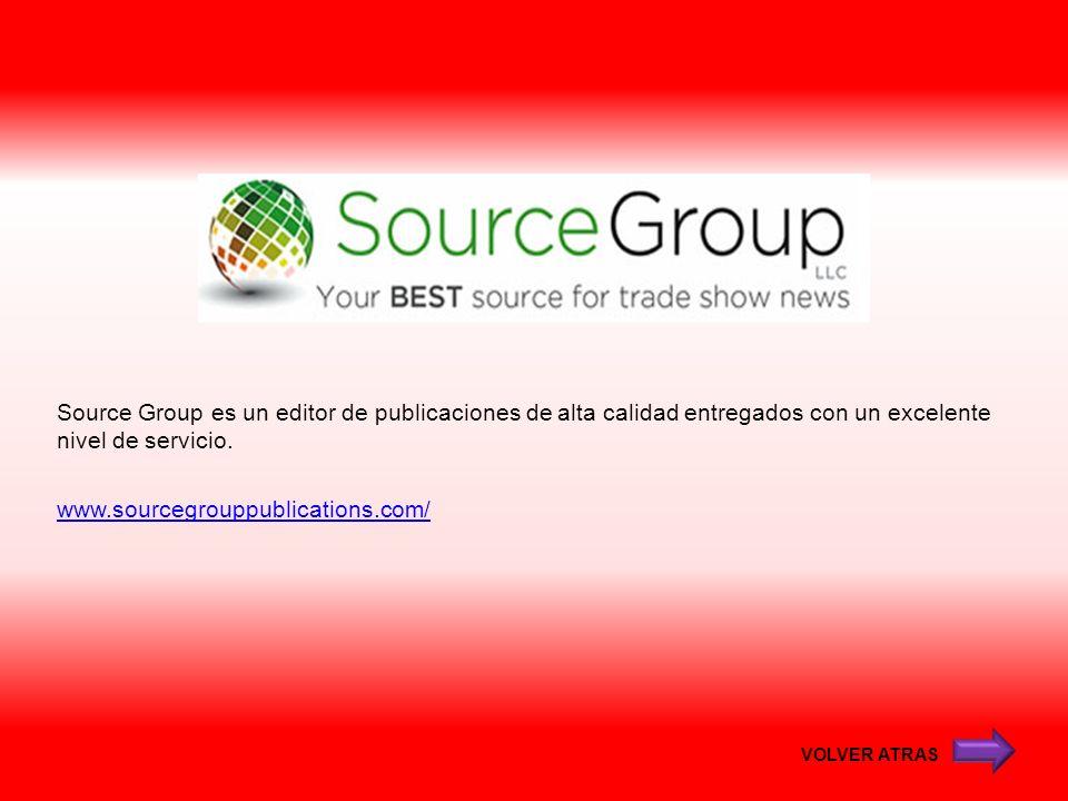 Source Group es un editor de publicaciones de alta calidad entregados con un excelente nivel de servicio. www.sourcegrouppublications.com/ VOLVER ATRA