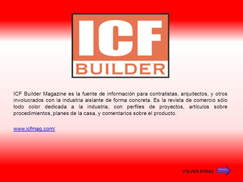 ICF Builder Magazine es la fuente de información para contratistas, arquitectos, y otros involucrados con la industria aislante de forma concreta. Es